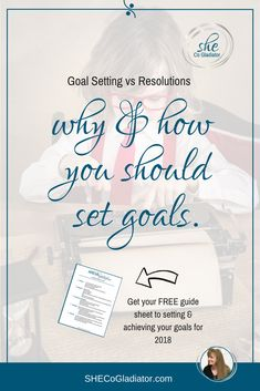 Good-bye Resolutions. Hello BIG Goals. Why Setting Goals is Vital to Success.