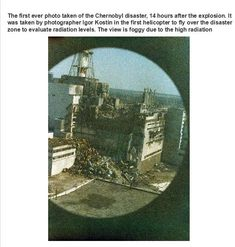 33 Incredibly Fascinating Photos----1st picture ever taken after the Chernobyl disaster