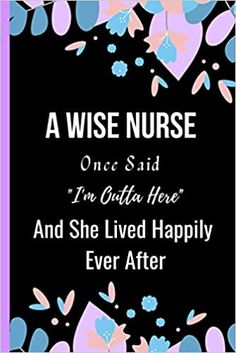 Amazon.com: A Wise Nurse Once Said I'm Outta Here And She Lived Happily Ever After: Women Retirement Gift - A Funny Journal Present for Retired Nurse (9798693442061): Publishing, Sweetish Taste: Books Unique Retirement Gifts, Teacher Retirement, Book Club Books, New Books, A Funny, Kindle App, Happily Ever After, Invite Your Friends, Family Betrayal