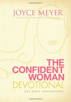 The Confident Woman Devotional: 365 Daily Inspirations: Joyce Meyer: 9780446568883: Amazon.com: Books