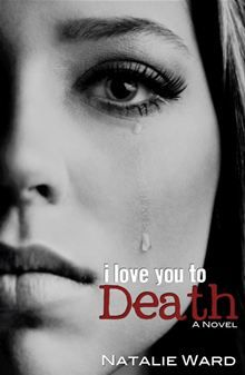 I Love You to Death by Natalie Ward. Get this eBook on #Kobo: http://www.kobobooks.com/ebook/I-Love-You-to-Death/book-wi6uw7pUcUyTt4IF8kH8ug/page1.html