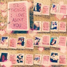 52 Things I Love You About. http://hative.com/romantic-scrapbook-ideas-for-boyfriend/