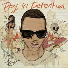Chris Brown - Boy In Detention album CD cover Chris Brown Mixtape, Chris Brown Lyrics, Chris Brown Albums, Cover Songs, Cd Cover, Album Covers, Justin Bieber, Kevin Mccall, Crazy Lyrics