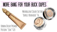 """MAC Paint Pot """"More Bang For Your Buck"""" Duplicates I love the color tattoo eye shadow!"""