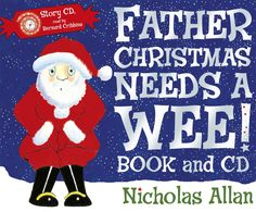 Father Christmas Needs a Wee! by Nicholas Allan
