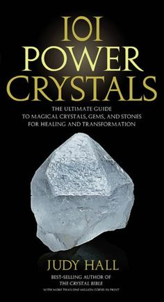 //101 Power Crystals: The Ultimate Guide to Magical Crystals, Gems, and Stones for Healing and Transformation