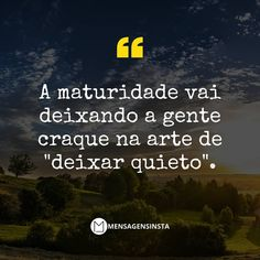 #osegredo #osegredooficial #thesecret #unidossomosum #crescer #viveravida #coisasboas #coisasboasacontecerao #gratidão #gratitude… Some Sentences, Motivational Phrases, Quote Posters, Good Advice, Quote Of The Day, Poems, Stress, Told You So, Wisdom