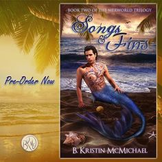 """Return to the island of the Mer! """"Songs and Fins"""" Book Two of The Merworld Trilogy is now available for pre-order!  http://a.co/6k3ASLH"""