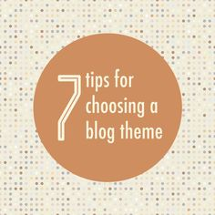 7 tips for choosing a blog theme | food bloggers of canada