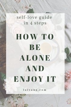 How to be alone and enjoy it?