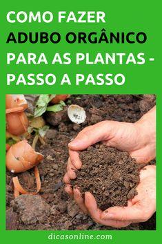 Adubo Orgânico: como fazer passo a passo para o seu jardim e horta #DicasOnline #Jardim #Jardinagem #AduboOrganico #Compostagem #Adubo