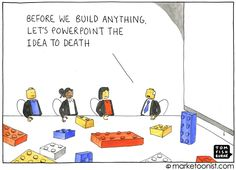 powerpoint the idea by Tom Fishburne.And sigh, yes, this truly is corporate America. Presentation Deck, Innovation Lab, Peer Pressure, Work Humor, Office Humour, Just For Laughs, Content Marketing, The Funny, Toms