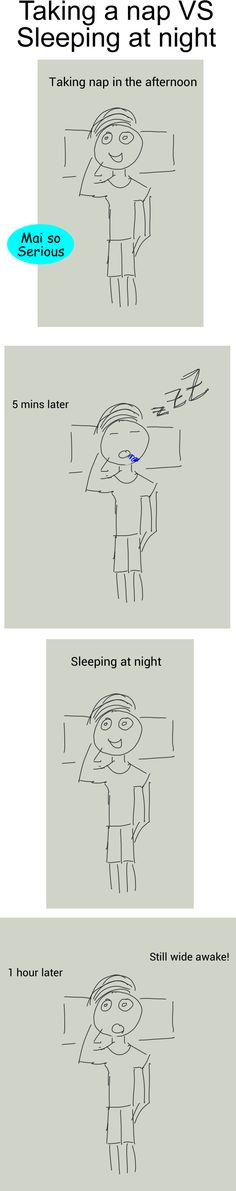Follow: http://maisoserious.com #nap #sleep #funny #jokes Nap vs sleeping at night