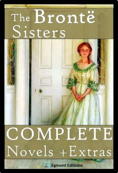 The Bronte Sisters - The Complete Novels (Annotated) + Extras (English Edition) von Emily Bronte, http://www.amazon.de/dp/B00895IVKE/ref=cm_sw_r_pi_dp_rewqub00J8Z58