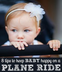 How to keep baby happy on a plane ride - 8 great tips!