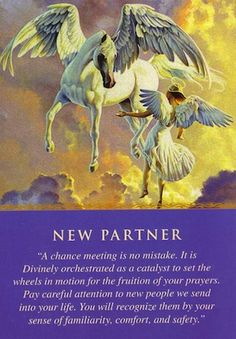 The angels have given you this card as a signal that someone new has (or is about to) enter your life as an answer to your prayers... (keep reading: http://www.freeangelcardreadingsonline.com/2013/daily-guidance-from-your-angels-new-partner/)