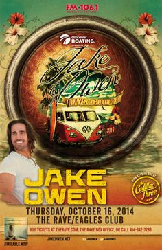 FM 106.1 and Discover Boating present JAKE OWEN with The Cadillac Three Thursday, October 16, 2014 at 8pm (doors scheduled to open at 6:30pm) The Rave/Eagles Club - Milwaukee WI All Ages / 21+ to Drink  Purchase tickets at http://tickets.therave.com, www.eTix.com, charge by phone at 414-342-7283, or visit our box office at 2401 W. Wisconsin Avenue in Milwaukee. Box office and charge by phone hours are Mon-Sat 10am-6pm. The Rave/Eagles Club no longer sells tickets via Ticketmaster.