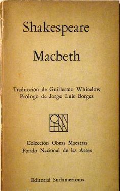 Borges todo el año: Jorge Luis Borges: William Shakespeare. Macbeth