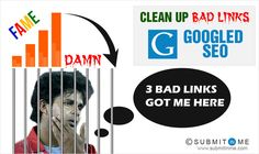 Don't let BAD links compromise your website's search positions. Get the mess cleaned up by professionals with future monitoring. http://www.submitinme.com/seo-packages/googledseo.aspx