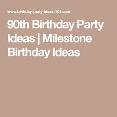 90th Birthday Party Ideas   Milestone Birthday Ideas