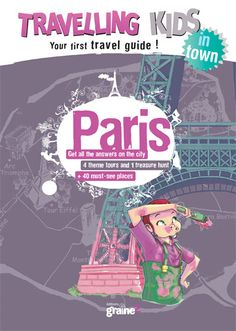 The first travel guide for children : Travelling Kids Paris - ©Editions Graine2