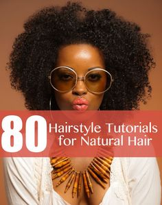 80 Hairstyle Tutorials for Natural Hair mycoloures.com