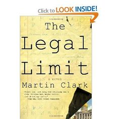 See, The Legal Limit, by Martin Clark.  Fun book so far.