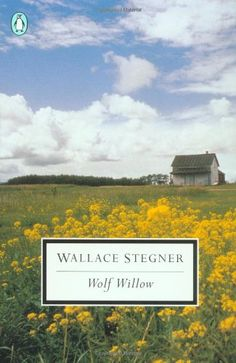 Wolf Willow: A History, a Story, and a Memory of the Last…