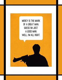 """Mercy is the mark of a great man. Guess I'm just a good man. We'll, I'm alright"" LOL this is my favorite Mal quote. #Firefly"