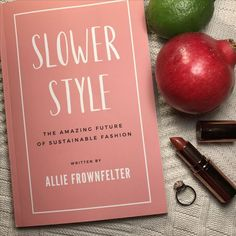 Slower Style Book:The Future of Sustainable Fashion Sustainable Clothing Brands, Sustainable Fashion, Sustainable Style, Ethical Fashion, Vegan Fashion, American Made Clothing, Fair Trade Fashion, Consumerism, Future Fashion