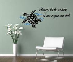 ❤️ Blessed birthday ❤️ You're still my baby 😊🌊🐬🌊 Be Comfortable in Your Own Shell - Sea Turtle - Inspirational Vinyl Wall Decal Sea Turtle Decor, Sea Turtle Nursery, Turtle Quotes, Turtle Love, Wall Decor, Room Decor, Beach House Decor, My New Room, Vinyl Wall Decals