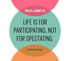 Inspiring words from Kathrine Switzer.