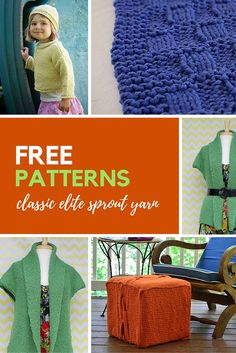 Free Knitting Patterns all featuring Classic Elite Sprout Organic Cotton Yarn