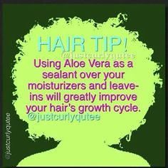 Hair care Ideas : Aloe Vera as a sealant over your moisturizers to improve your hair's growth . Hair care Ideas : Aloe Vera as a sealant over your moisturizers to improve your hair& growth Natural Hair Care Tips, Curly Hair Tips, Curly Hair Styles, Natural Hair Styles, 4c Hair, Natural Hair Quotes, Perm Hair, Curls Hair, Frizzy Hair