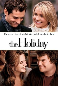 The Holiday - I can watch it over and over and over....  Kate Winslet, Jude Law, Cameron Diaz, Jack Black