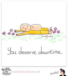 Buddha Doodles: You Deserve Downtime - Tiny Buddha