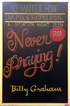 Mary Johnson Never Stop Praying -Billy Graham Faith Quotes, Bible Quotes, Me Quotes, Bible Verses, Scriptures, Christian Faith, Christian Quotes, Prayer Changes Things, Encouragement