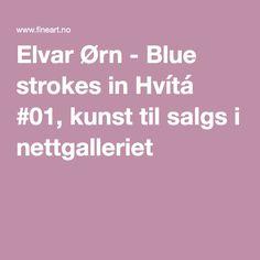 Elvar Ørn - Blue strokes in Hvítá #01, kunst til salgs i nettgalleriet
