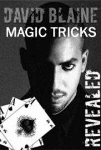 David Blaine's Magic Tricks Revealed! by