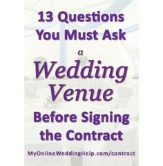 Wedding venue contract tips--questions to ask before signing. Related to what's included or not, what happens if ________, etc.