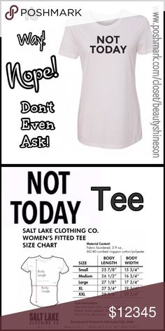 ✨SALE✨ Not Today Graphic Tee Not Today graphic fitted t shirt. 40% Polyester 60% Cotton. Go ahead, let everyone no how you feel without uttering a single word!! New. No Trades. Measurements & Sizing are for guidance only. Fit not guaranteed. All sales final. Ask questions prior to purchasing. I want happy customers! Price firm unless bundled. Thanks for visiting & Happy Poshing! Salt Lake Clothing Tops Tees - Short Sleeve