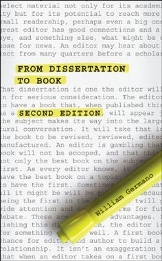 From Dissertation to Book, Second Edition (Chicago Guides to Writing, Editing, and Publishing) by William Germano, http://www.amazon.com/dp/022606204X/ref=cm_sw_r_pi_dp_pAEDsb16ZWCH0