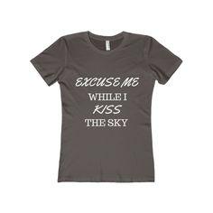 Excuse Me While I Kiss The Sky, Women's The Boyfriend Tee