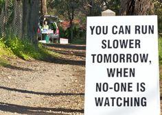 Slow down tomorrow