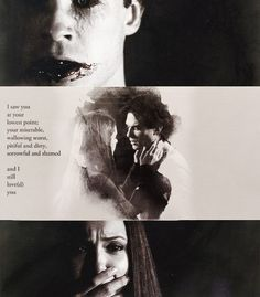 Delena // I love how they don't try to make their vampire side beautiful. It's real and ugly, and Elena sees that and has to deal with it.