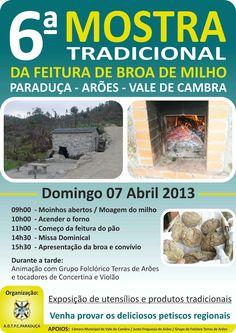 6.ª Mostra Tradicional da Feitura de Broa de Milho  > 7 Abril 2013 - 9h00  @ Paraduça, Arões, Vale de Cambra
