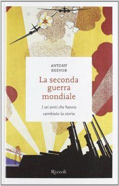 La seconda guerra mondiale. I sei anni che hanno cambiato la storia di Antony Beevor http://www.amazon.it/dp/8817062057/ref=cm_sw_r_pi_dp_Do.exb0A5P0HS
