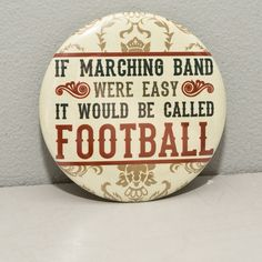 Funny Marching Band 2.25 inch pinback button or magnet. $3.00, via Etsy. #marchingbandstuff #hornandcastle