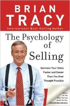 The Psychology of Selling: Increase Your Sales Faster and Easier Than You Ever Thought Possible: Brian Tracy: 9780785288060: Amazon.com: Boo...
