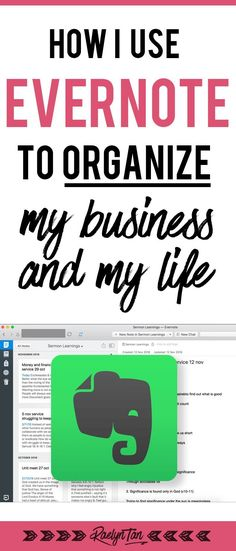 How to use Evernote for organization: As an entrepreneur, here are tips on how I use Evernote to keep my blog, business and life organized. << Raelyn Tan